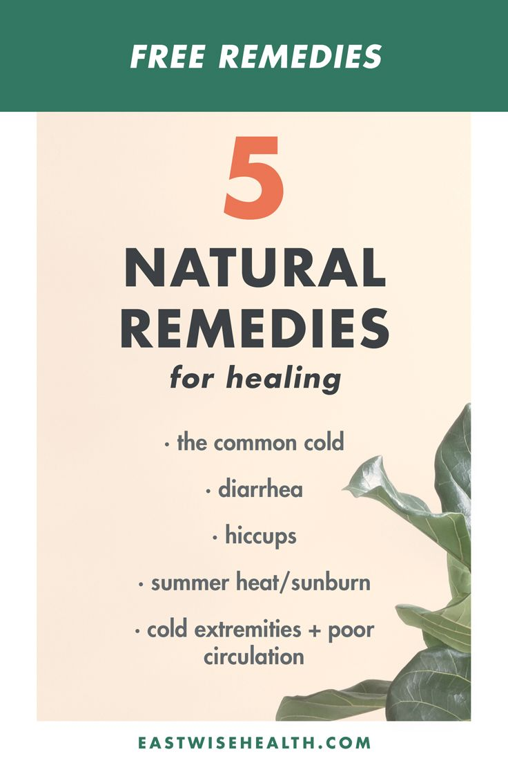 Free Remedies - 5 Natural Remedies for healing the common cold, diarrhea, hiccups, summer heat + sunburn, cold extremities + poor circulation | Eastwise Health