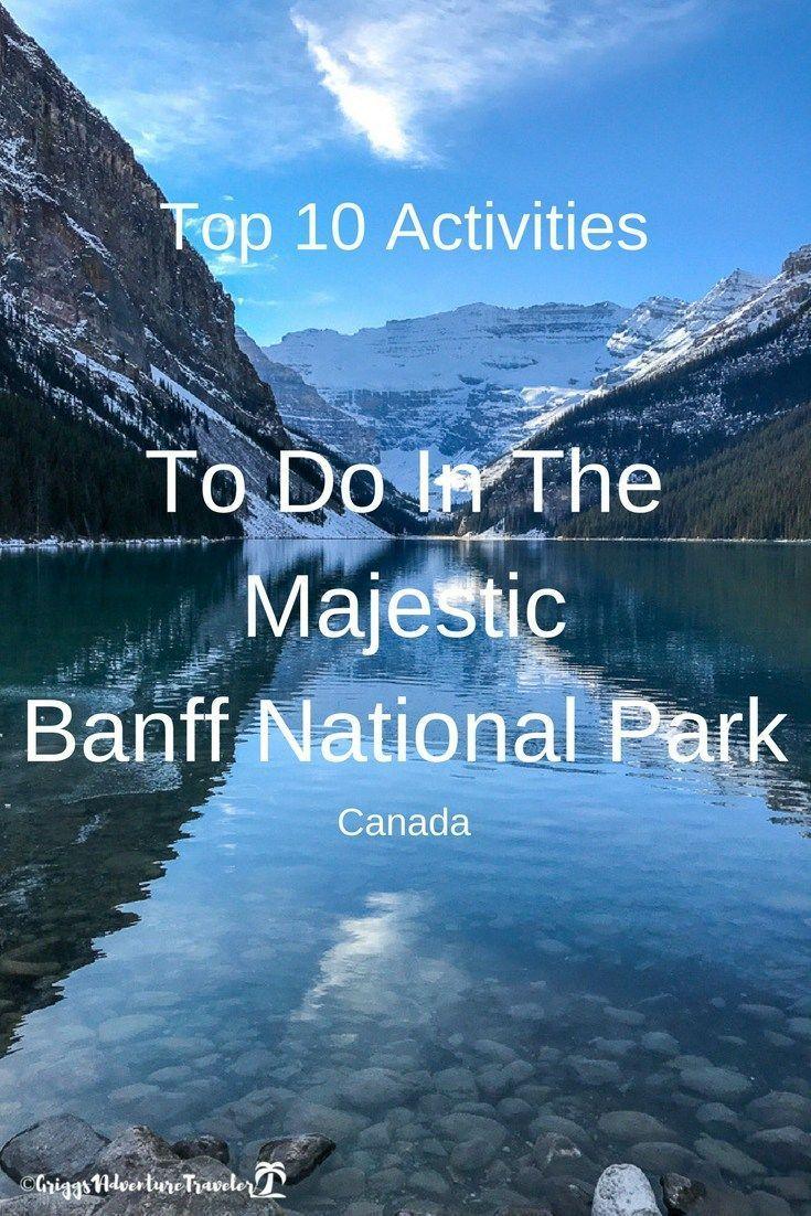 Top 10 Things To Do In The Majestic Banff National Park - 1AdventureTraveler  | Canada| Travel | UNESCO World Heritage Site | National Park | hiking | wildlife | mountains | lakes | skiing | walking | family travel | camping | travel | adventure | Banff National Park | Banff | Lake Louise | #banffwildlife