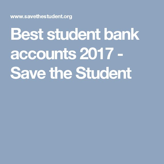 Best student bank accounts 2017 - Save the Student