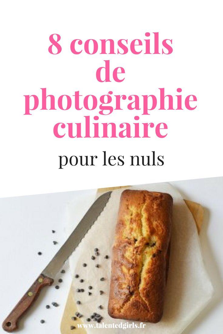 8 conseils de photographie culinaire pour les nuls⎟ Talented Girls, conseils business et ondes positives pour les femmes entrepreneures ! www.talentedgirls.fr