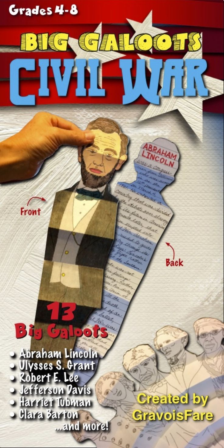 CIVIL WAR 13 Big Galoots of Famous Figures from the Civil War. Abraham Lincoln, Ulysses S. Grant, Robert E. Lee, Clara Barton, Harriet Tubman, Sojourner Truth, Robert Gould Shaw, and More! Ready-to-Go, Easy-to-Use, and Fun-to-Display. CUT, COLOR, and CREATE!
