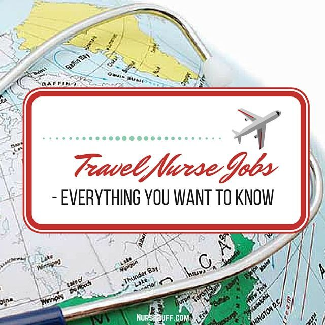 Travel Nurse Jobs - Everything You Want To Know #Nursebuff #nurse #jobs