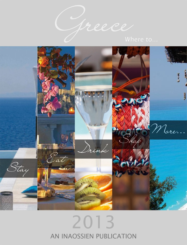 Greece - Where to... 2013! An INAOSSIEN Publication! A Travel ebook coming soon FREE to download for all Pad users through iTunes!