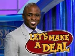 go on lets make a deal!