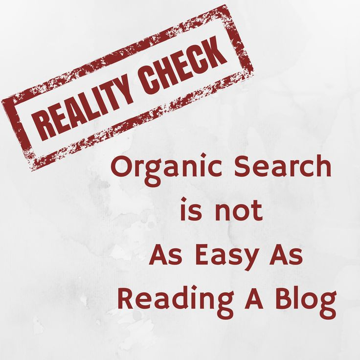 Reality Check: #OrganicSearch is Not As Easy As Reading A Blog #seo
