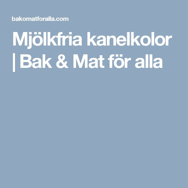 Mjölkfria kanelkolor   Bak & Mat för alla