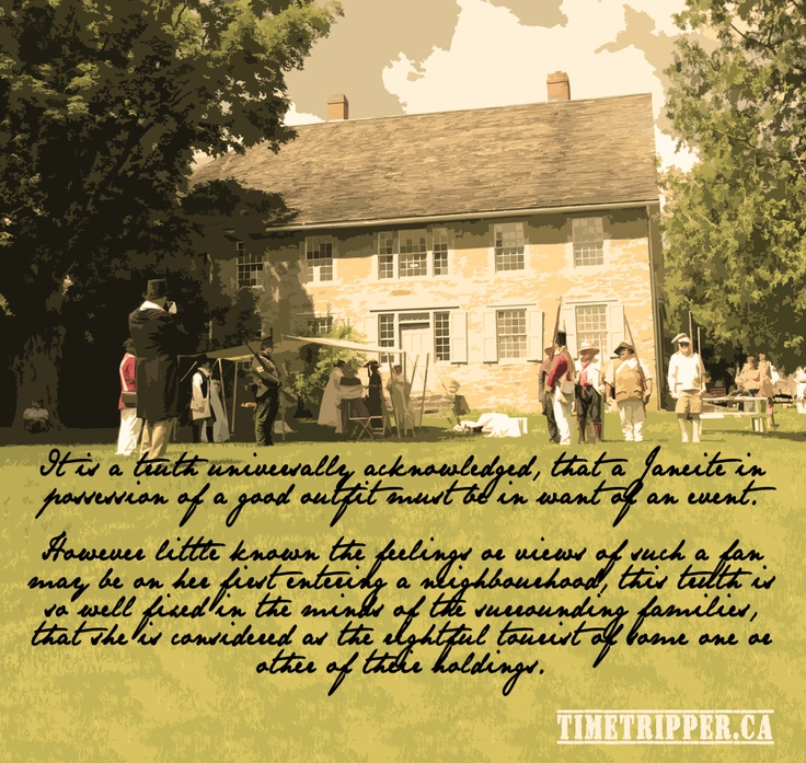 IT is a truth universally acknowledged, that a Jane Austen fan in possession of a good outfit must be in want of an event.   However little known the feelings or views of such a fan may be on her first entering a neighbourhood, this truth is so well fixed in the minds of the surrounding families, that she is considered as the rightful tourist of some one or other of their holdings.