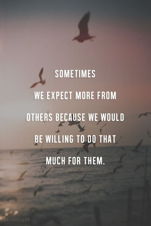 Expect More From Others Words quotes