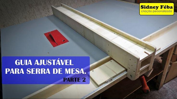 GUIA AJUSTÁVEL PARA SERRA DE MESA. (ADJUSTABLE GUIDE FOR TABLE SAW. ) PA...