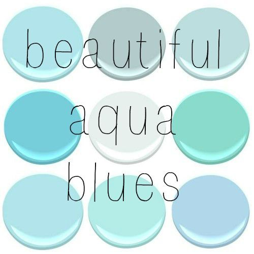 ALL BENJAMIN MOORE - BLUE SEAFOAM, GOSSAMER BLUE, GLACIER BAY, FAIRY TALE BLUE, OCEAN AIR, SHOR HOUSE GREEN, TEAR DROP BLUE, JAMAICAN AQUA, ...
