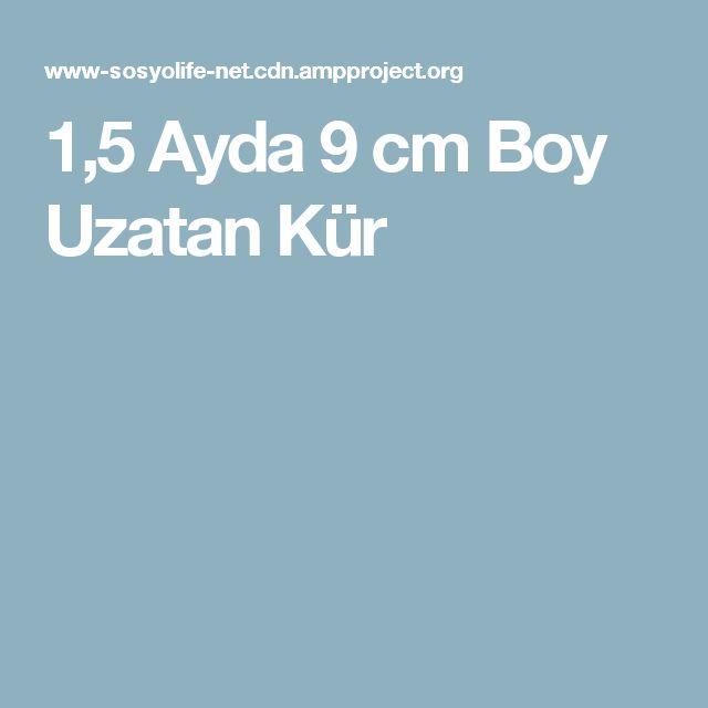 1,5 Ayda 9 cm Boy Uzatan Kür