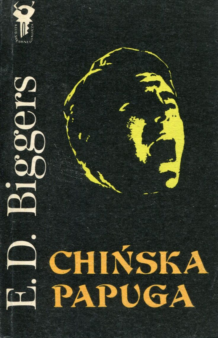 """Chińska papuga"" (The Chinese Parrot) Earl Derr Biggers Translated by Izabella Dąmbska Cover by Mieczysław Kowalczyk Book series Klub Srebrnego Klucza Published by Wydawnictwo Iskry 1979"