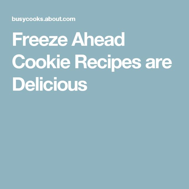 Freeze Ahead Cookie Recipes are Delicious