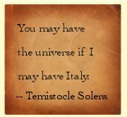 You may have the universe if I may have Italy . . .