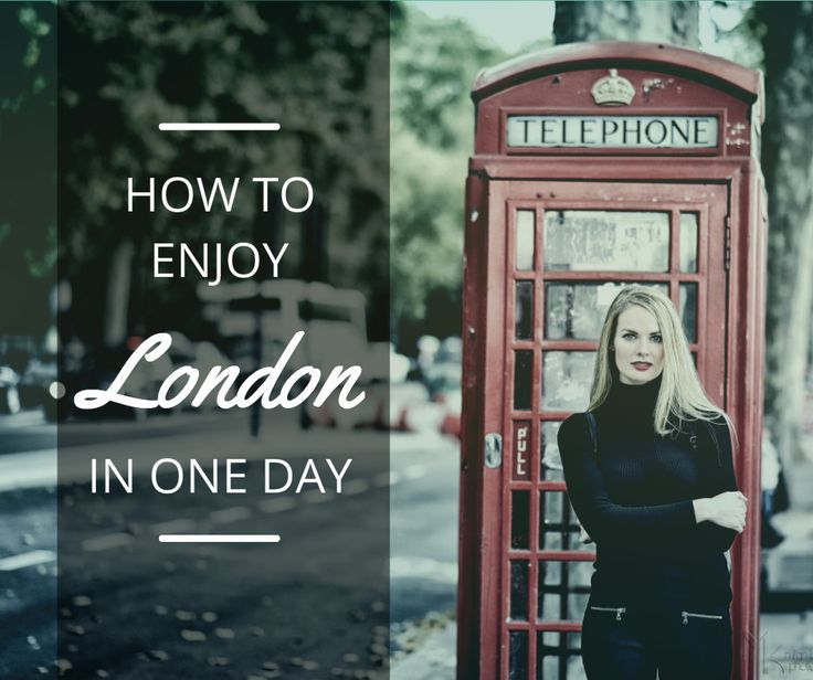 How to enjoy London in one day | Itchy Feet Diary