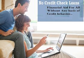 No Credit Check Loans – Helpful To Borrow Money In Need Despite Having Any Credit Background!
