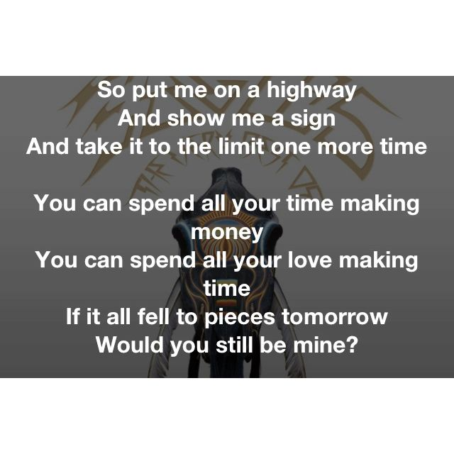 """Take it to the Limit"" ~The Eagles So many great thoughts in this song!"