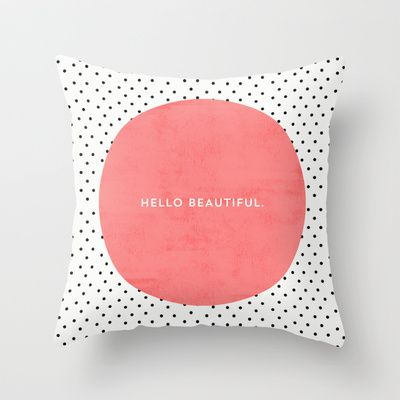 HELLO BEAUTIFUL - POLKA DOTS Throw Pillow by Allyson Johnson - $20.00