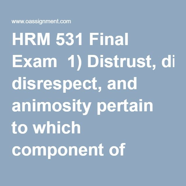 HRM 531 Final Exam  1) Distrust, disrespect, and animosity pertain to which component of indirect costs associated with mismanaged organizational stress?  2) Inventory shrinkages and accidents pertain to which component of direct costs associated with mismanaged organizational stress?  3) Thousands of equal-pay lawsuits have been filed, predominantly by ___________ since the Equal Pay Act of 1963 was passed.  4) What term refers to those actions appropriate to overcome the effects of past…
