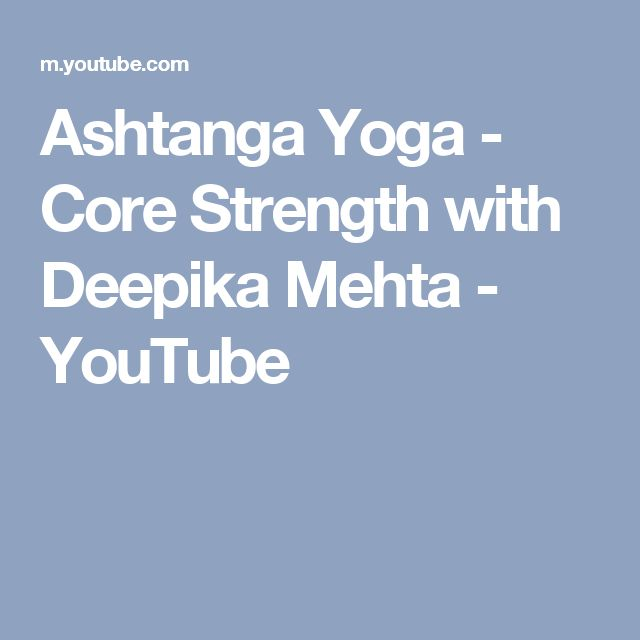 Ashtanga Yoga - Core Strength with Deepika Mehta - YouTube