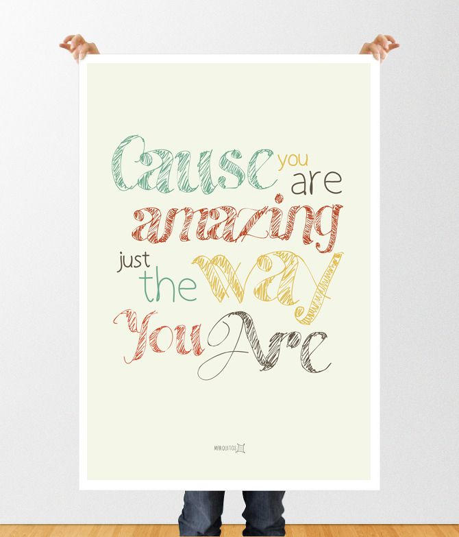 Cause you are amazing just the way you are. [Láminas con frases]