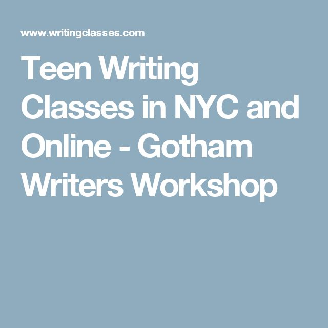 Teen Writing Classes in NYC and Online - Gotham Writers Workshop