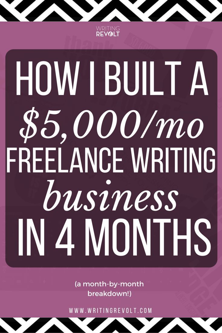 How I Built a $5,000/mo Freelance Writing Business in 4 Months (Month-by-month Breakdown!) – Unconventional Prosperity