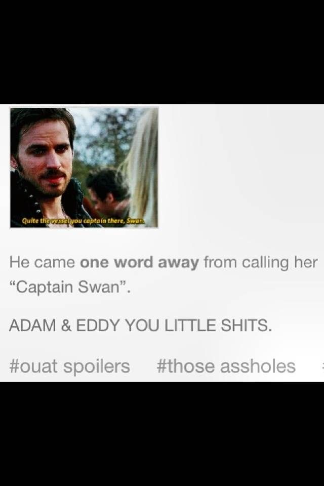 Captain swan lol. :) that would've been epic!! :-P