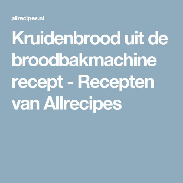 Kruidenbrood uit de broodbakmachine recept - Recepten van Allrecipes