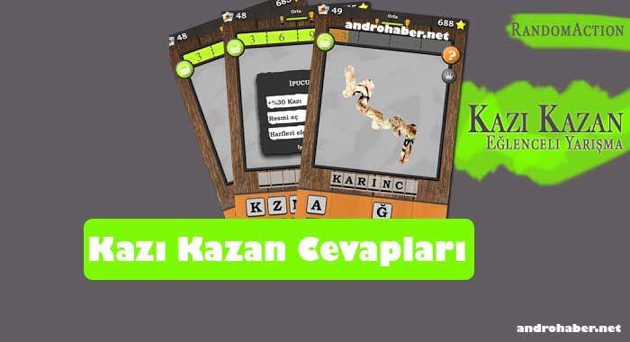 http://www.androhaber.net/kazi-kazan-oyunu-cevaplari/