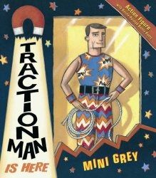 Traction Man is Here by Mini Grey - The book the Literacy lead at my last school recommended as the best to teach a small group of children with. Creative genius and a great play on words has a male toy live out dating adventures, which children can dissect and pick out a great deal from.