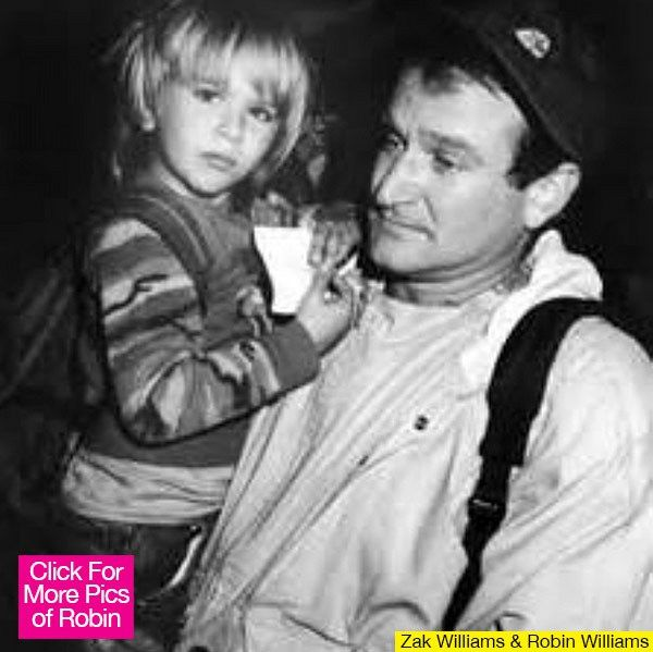 Robin Williams  with his son Zak  who is now 31 years old