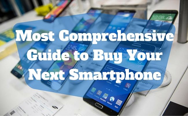 The Most Comprehensive Smartphone Buying Guide