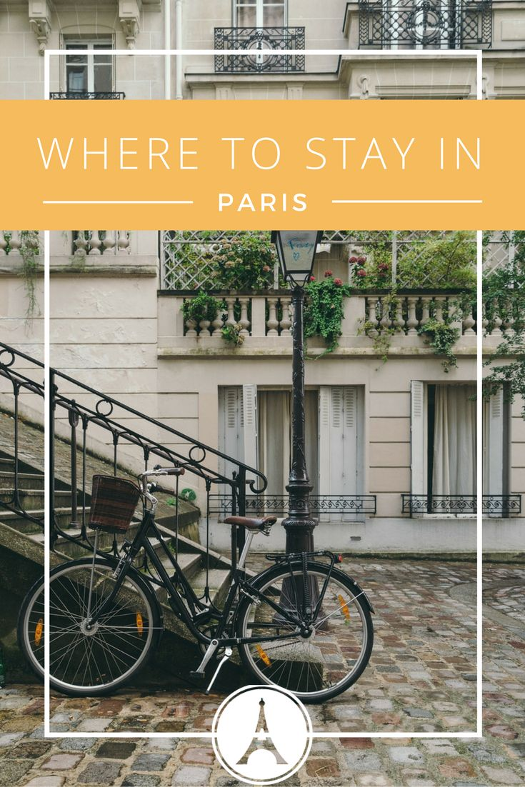 Detailed info on where to stay in Paris - The Best Arrondissements in Paris - Plan your Paris Trip - Travel To Paris - Best Hotels in Paris