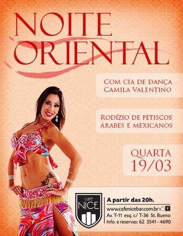 Noite oriental com Camila Valentino Data: 19/03/2014 Horário: 20h Local: Café Nice http://www.oigoiania.com.br