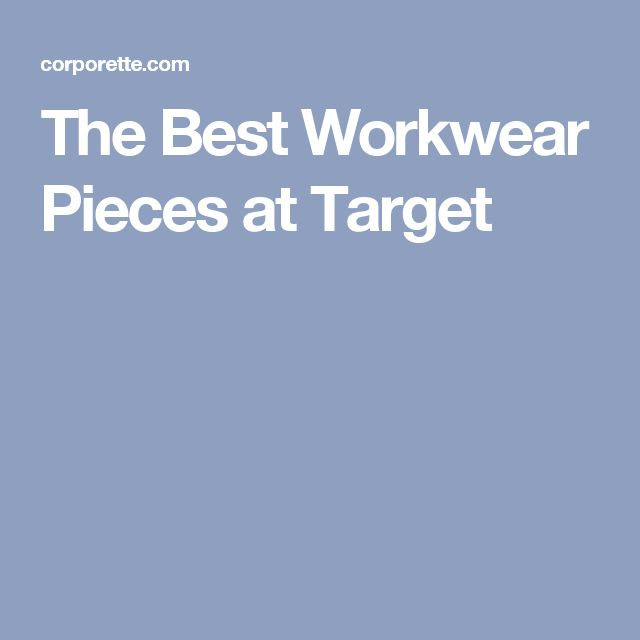 The Best Workwear Pieces at Target