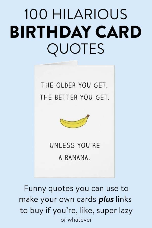Birthday Quotes 100 Hilarious Birthday Card Quotes Funny Birthday Quotes You Can Use To Make Birthday Quotes Funny Birthday Quotes For Him Birthday Card Sayings