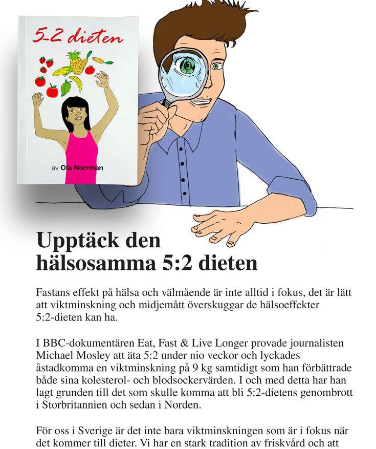 """I boken 5-2 dieten avslöjas hemligheten bakom metoden av författaren Ola Norrman.  Känd bland annat från succéboken """"Hur man bantar bort fett utan hunger"""". I boken 5-2 dieten avslöjas hemligheten bakom metoden av författaren Ola Norrman. Känd bland annat från succéboken """"Hur man bantar bort fett utan hunger""""."""