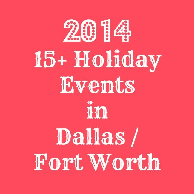 15+ Holiday Events in DFW | Down Home Traveler