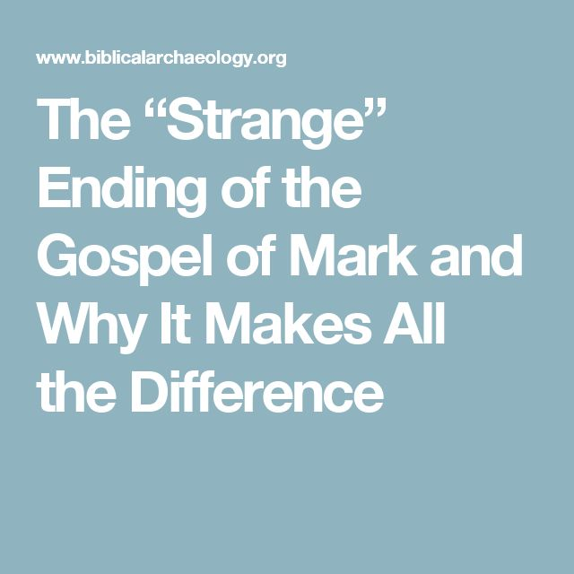"The ""Strange"" Ending of the Gospel of Mark and Why It Makes All the Difference"