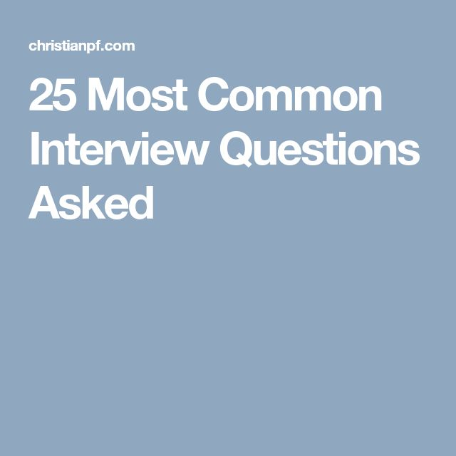 the 250 job interview questions youll most likely be asked and