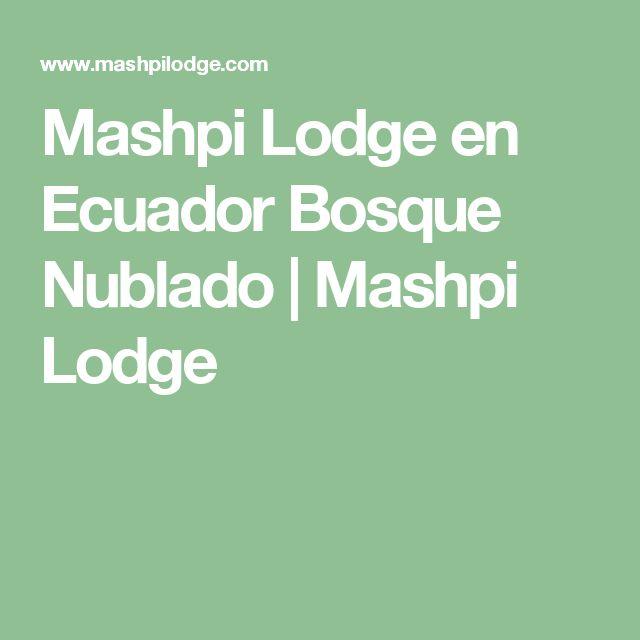 Mashpi Lodge en Ecuador Bosque Nublado | Mashpi Lodge