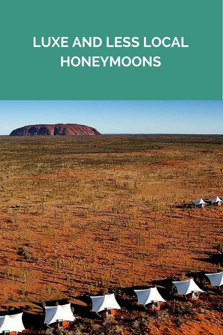 Luxe And Less Local Honeymoons http://www.wedshed.com.au/luxe-and-less-local-honeymoons/