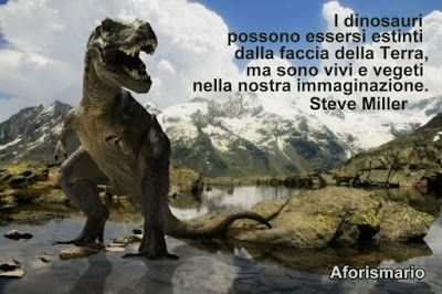 Aforismario®: Dinosauri - Aforismi, frasi e citazioni