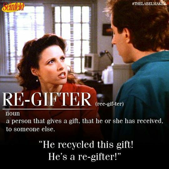 Seinfeld - Elaine & The Re-Gift (I know one of them... it's NOT me)
