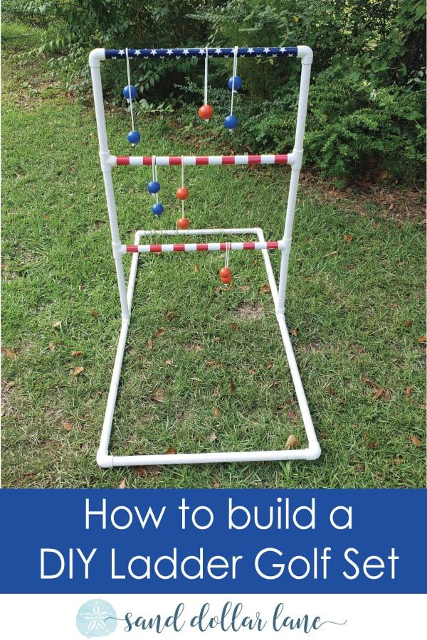 Ladder Golf Diy How To Make Your Own Lawn Game Sand Dollar Lane In 2020 Ladder Golf Diy Ladder Golf Golf Diy