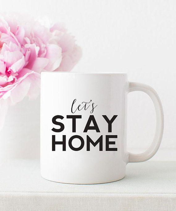 Let's Stay Home Coffee Mug  | Coffee Mugs | Coffee Lover | Coffee Time | Coffee Mugs For Men | Mugs Designs | Cute Mugs | Unique Mugs
