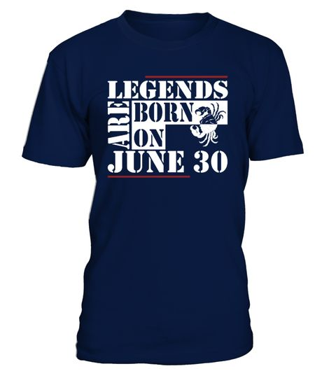 # Legends are born on June 30 Shirts .  Legends are born on June 30 - Best Design Zodiac Sign T ShirtsBirthday T Shirts, Cancer Sign T ShirtsPREMIUM T-SHIRT WITH EXCLUSIVE DESIGN – NOT SELL IN STORE AND OTHER WEBSITE