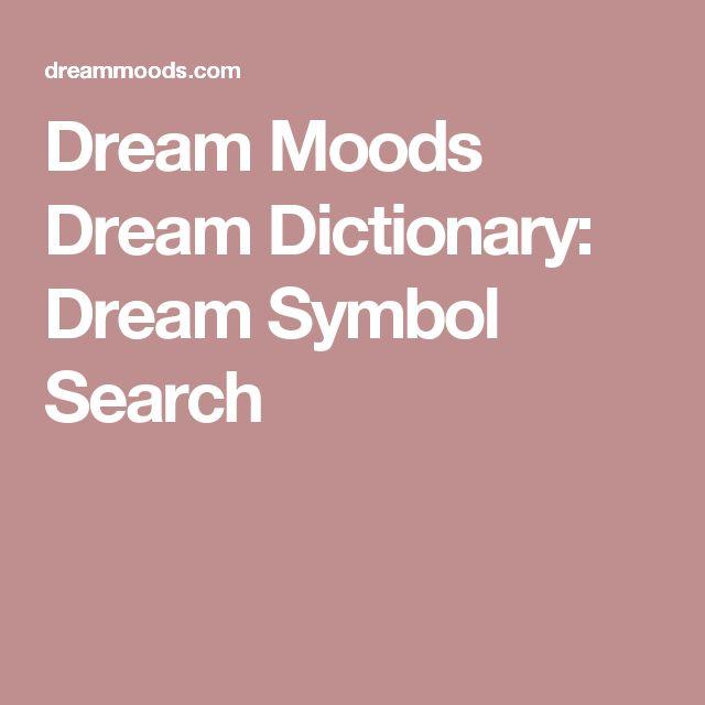 Dream Moods Dream Dictionary: Dream Symbol Search