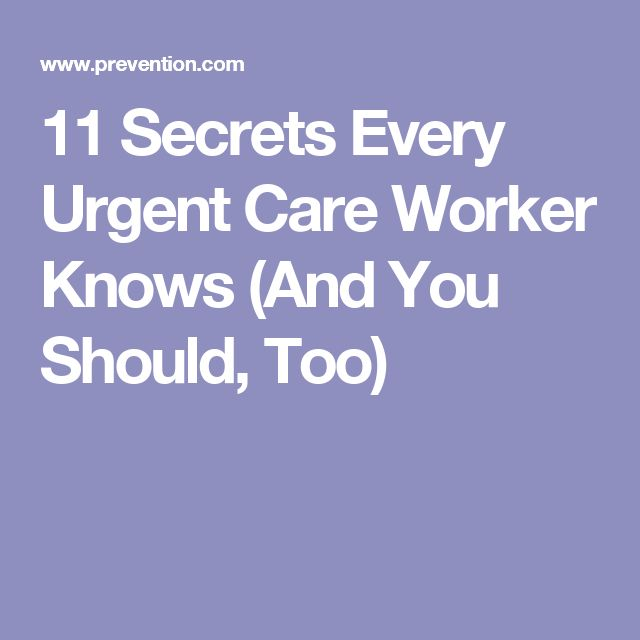 11 Secrets Every Urgent Care Worker Knows (And You Should, Too)